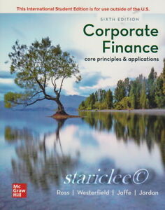 NEW Corporate Finance Core Principles and Applications 6E Ross Westerfield 6th