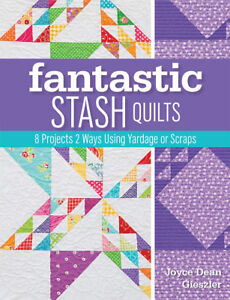 Fantastic-Stash-Quilts-8-Projects-2-Ways-Using-Yardage-or-Scraps-by-Joyce-Dean
