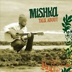 Talk About [Digipak] by Mishka (Reggae) (CD, Mar-2010, J.K. Livin Records)