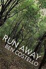 Run Away by Ben Costello (Paperback / softback, 2012)
