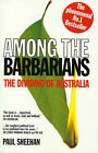 Among the Barbarians by Paul Sheehan (Paperback, 1998)