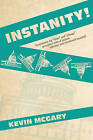 Instanity!: Desperation for Hope and Change Prompts a State of Instant, Selective, and Intentional Insanity! by Kevin McGary (Paperback / softback, 2010)