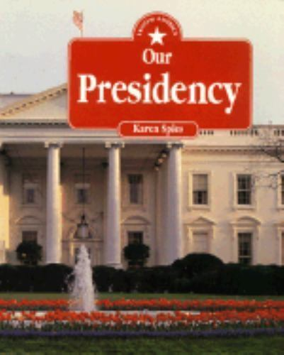 Our Presidency (I Know America) by Karen Spies