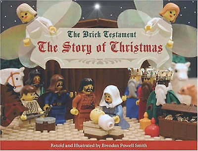 The Brick Testament: The Story of Christmas by Smith, Brendan Powell