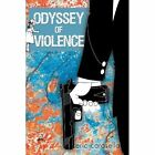 Odyssey of Violence by Carasella Eric (author) 9781450241090