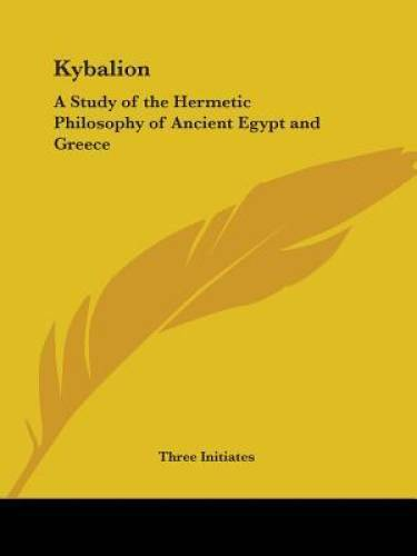 Kybalion: A Study of the Hermetic Philosophy of Ancient Egypt and Greece - GOOD