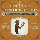 The Five Orange Pips - The Adventures of Sherlock Holmes Re-Imagined by Sir Arthur Conan Doyle (Paperback, 2014)