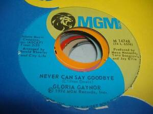 Soul-Unplayed-NM-45-GLORIA-GAYNOR-Never-Can-Say-Goodbye-on-MGM-7-034