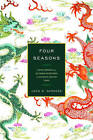 Four Seasons: A Ming Emperor and His Grand Secretaries in Sixteenth-Century China by John W. Dardess (Paperback, 2016)