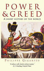 Power and Greed: A Short History of the World by Philippe Gigantes (Paperback, 2003)