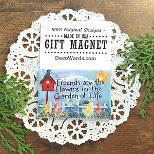 DecoWords Gift Magnet * Friends are the Flowers in the Garden of Life * USA New