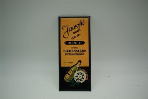 JAWOHL noch einen  Höreth Siebenstern Likör Imgoglas  9 x 21 cm Türschild
