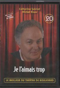 Meilleur-Du-Theatre-De-Boulevard-Dvd-20-Je-L-039-aimais-Trop-Catherine-Salviat-Roux