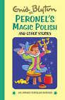 Peronnel's Magic Polish and Other Stories by Enid Blyton (Hardback, 2007)