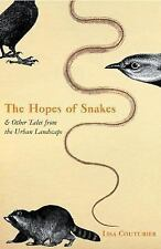 The Hopes of Snakes: And Other Tales from the Urban Landscape Couturier, Lisa H