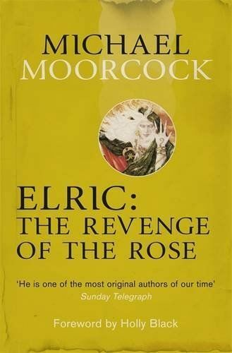 1 of 1 - Moorcock, Michael, Elric: The Revenge of the Rose (Moorcocks Multiverse), Very G
