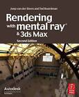 Rendering with Mental Ray and 3ds Max by Joep Van der Steen, Ted Boardman (Paperback, 2009)