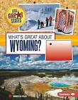 What's Great about Wyoming? by Rebecca Felix (Paperback / softback, 2015)