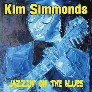 Jazzin-039-On-The-Blues-Kim-Simmonds-2017-CD-NEUF