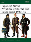 Japanese Naval Aviation Uniforms and Equipment 1937-1945 by Gary Nila (Paperback, 2002)