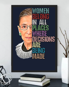 Ruth Bader Ginsburg Women Belong In All Places Feminism Decor Poster No Frame