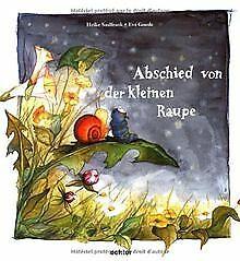 Abschied-von-der-kleinen-Raupe-von-Saalfrank-Heike-Goe-Buch-Zustand-gut