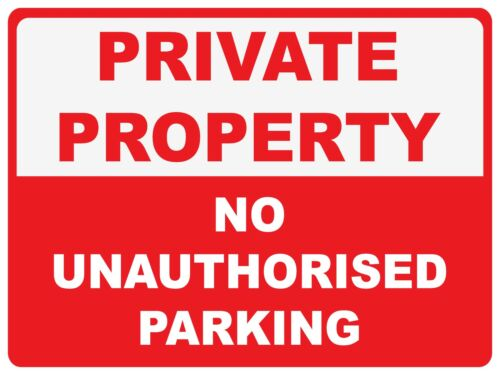 NO UNAUTHORISED PARKING 300 X 200MM PRIVATE PROPERTY 2 X SIGNS CORFLUTE