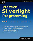 Practical Silverlight Programming by Jack Xu (Paperback / softback, 2008)