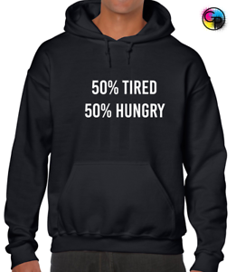 50/% TIRED 50/% HUNGRY HOODY HOODIE FUNNY PRINTED SLOGAN DESIGN UNISEX