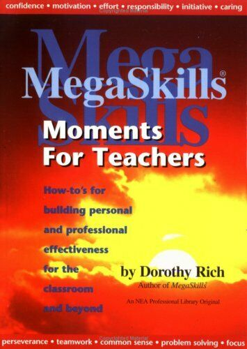 Megaskills Moments for Teachers  How-To s for Building Personal and P