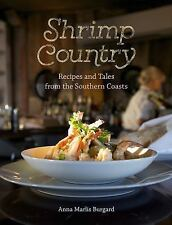 Shrimp Country : Recipes and Tales from the Southern Coasts by Anna Marlis...