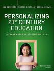 Personalizing 21st Century Education: A Framework for Student Success by John L. Brown, Dan Domenech, Morton Sherman (Paperback, 2016)