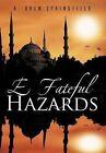 E Fateful Hazards by R Drew Springfield (Hardback, 2012)