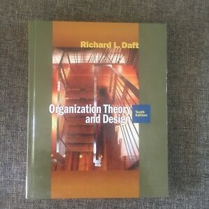 Richard L Daft Organisation Theory And Design 10th Edition 9780324598896 H C 9780324598896 Ebay