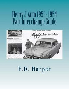 Henry-J-Car-1951-1954-Parts-Interchange-Guide-Find-amp-Identify-Orig-Parts-NEW
