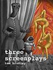 Three Screenplays by Tom Bradley (Paperback, 2013)