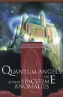 Quantum Angels and Other Spacetime Anomalies by Pierre Chevalier (Paperback / softback, 2000)