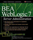 BEA WebLogic Server Administration by Keyur Shah, Ali Akbar (Paperback, 2002)