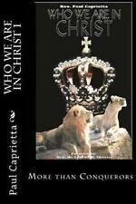 Who We Are in Christ 1: Who We Are in Christ 1 by Paul Michael Caprietta...