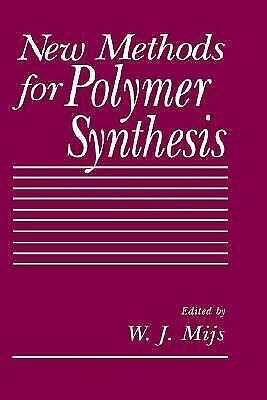 New Methods for Polymer Synthesis by Mijs, W. J.