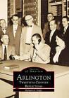 Arlington: Twentieth Century Reflections by Richard a Duffy (Paperback / softback, 2000)