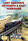 Lost Railways of North and East Yorkshire by Gordon Suggitt (Paperback, 2005)
