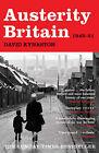 Austerity Britain, 1945-1951 by David Kynaston (Paperback, 2008)