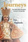 Journeys: The Santo Ni O Devotion Comes to Tampa Bay by Tito Alquizola (Paperback / softback, 2011)