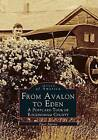 From Avalon to Eden: A Postcard Tour of Rockingham County by Piper Aheron (Paperback / softback, 1997)