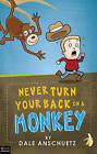 Never Turn Your Back on a Monkey by Dale Anschuetz (Paperback / softback, 2010)