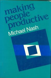 MAKING-PEOPLE-PRODUCTIVE-BY-MICHAEL-NASH-ISSUED1985-FIRST-EDITION