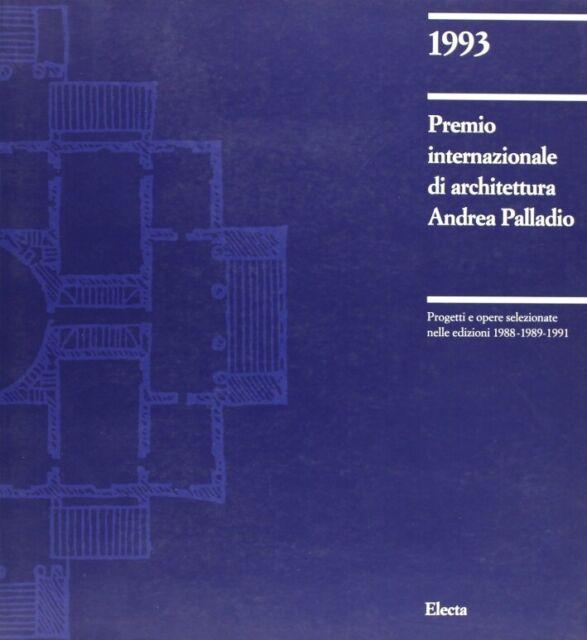 Premio internazionale di architettura Andrea Palladio 1993. Catalogo della mostr