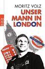 Unser Mann in London von Moritz Volz (2012, Taschenbuch)