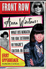 Front Row: Anna Wintour by Jerry Oppenheimer (Paperback, 2006)
